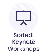 Sorted. Keynote Workshops